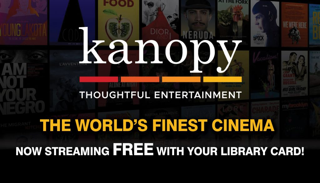 Kanopy Thoughtful Entertainment World's Finest Cinema Now Streaming Free with your Library Card